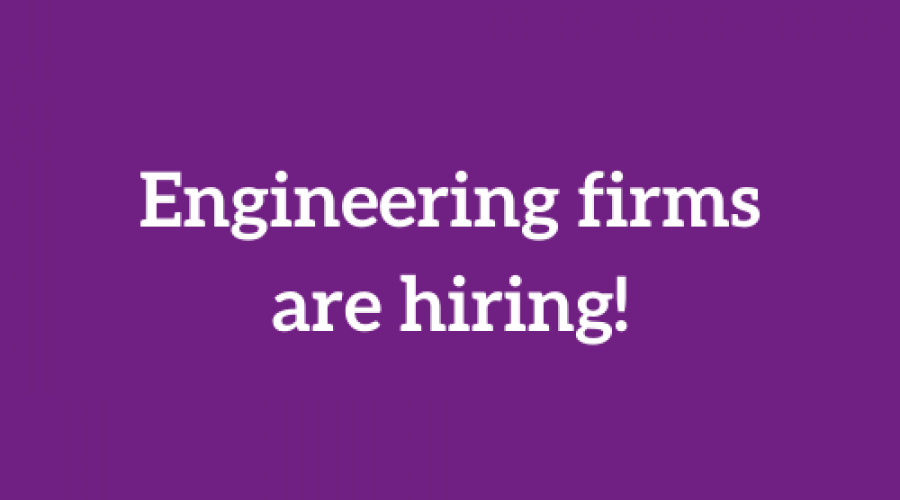 Engineering firms are hiring